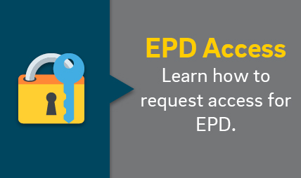 EPD Access. Learn how to request access for EPD.