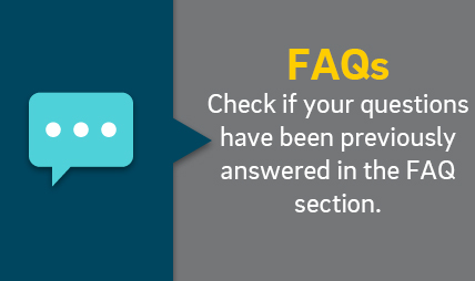 Check if your questions has been previously answered in the FAQ section.