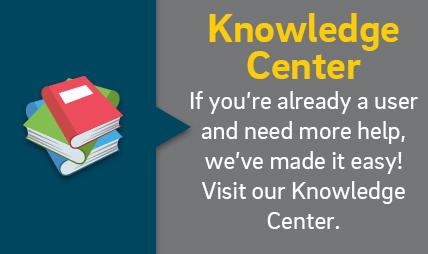 Knowledge Center. If you're already a user and need help, we've made it easy! Visit our knowledge center.