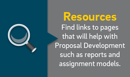 Resources - Find links to pages that will help with proposal development such as reports and assignment models.