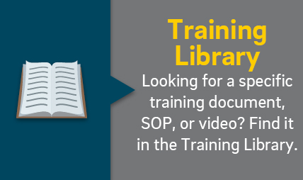 Looking for a specific training document, SOP, or video? Find it in the Training Library.