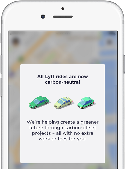 All Lyft rides are now cabon-neutral. We're helping create a greener futuer through carbon-offset projects - all with no extra work or fees for you.