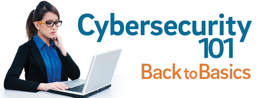 Cybersecurity 101-Back to Basics